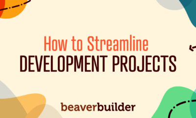 How to Streamline Development Projects