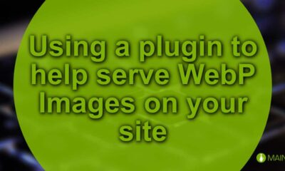 Using a plugin to help serve WebP Images on your site