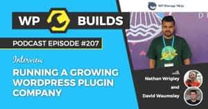 207 – Running a growing WordPress plugin company