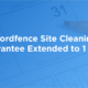 Wordfence Site Cleaning Guarantee Extended to 1 Year