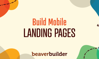How to Build Effective Mobile Landing Pages with Beaver Builder