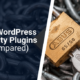Top 7+ WordPress Security Plugins That Will Neutralize All the Threats