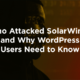 Who Attacked SolarWinds and Why WordPress Users Need to Know