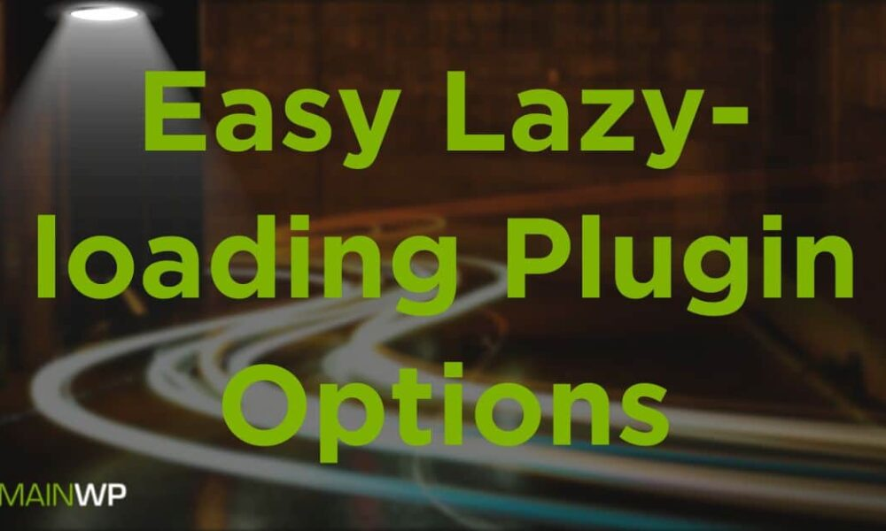 Easy Lazy-loading Plugin Options for Your Sites