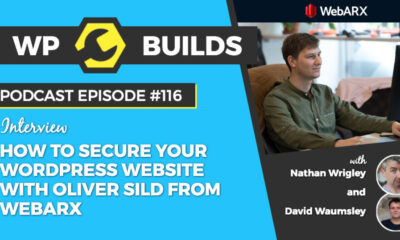 How to secure your WordPress website with Oliver Sild from WebARX - WP Builds