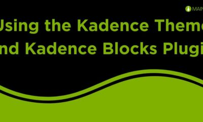 Using the Kadence Theme and Kadence Blocks Plugin on Your Site