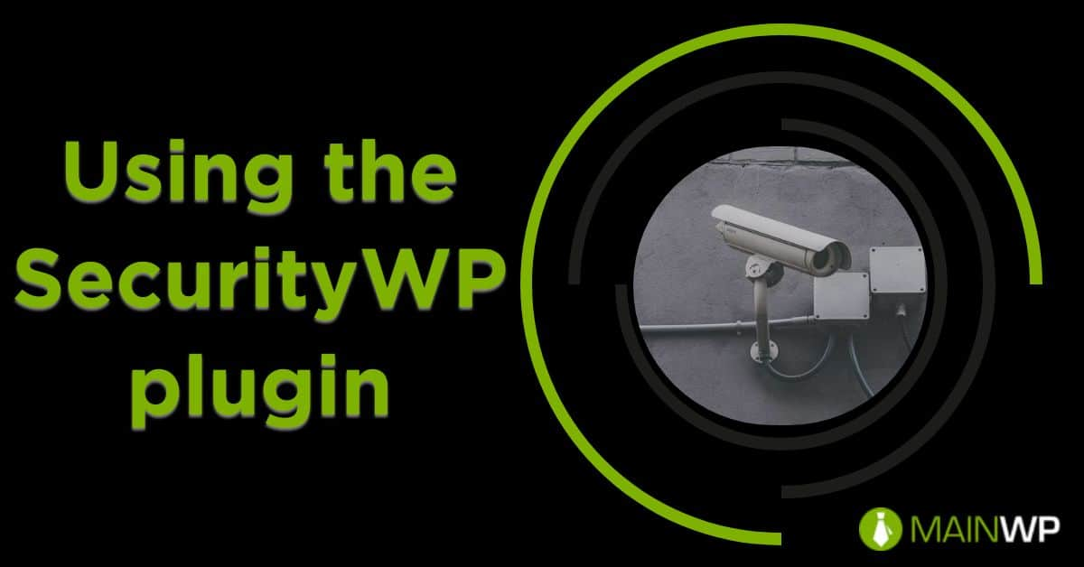 Using the SecurityWP plugin on your Sites