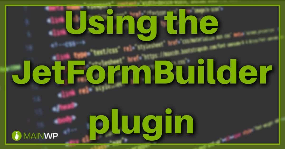 Using the JetFormBuilder plugin for Creating Site Forms