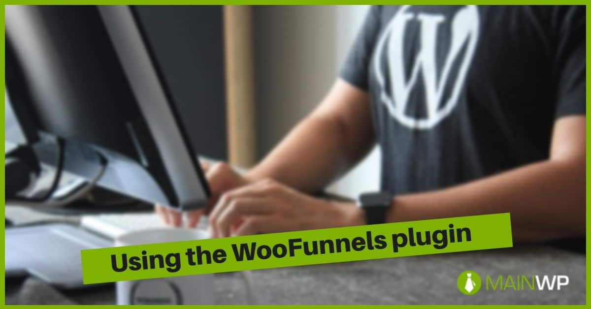 Using the WooFunnels plugin to improve your WooCommerce Store