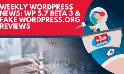 Weekly WordPress News: WP 5.7 Beta 3 & Fake WordPress.org Reviews