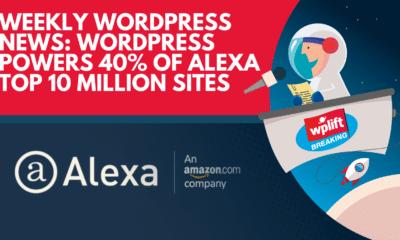 Weekly WordPress News: WordPress Powers 40% of Alexa Top 10 Million Sites