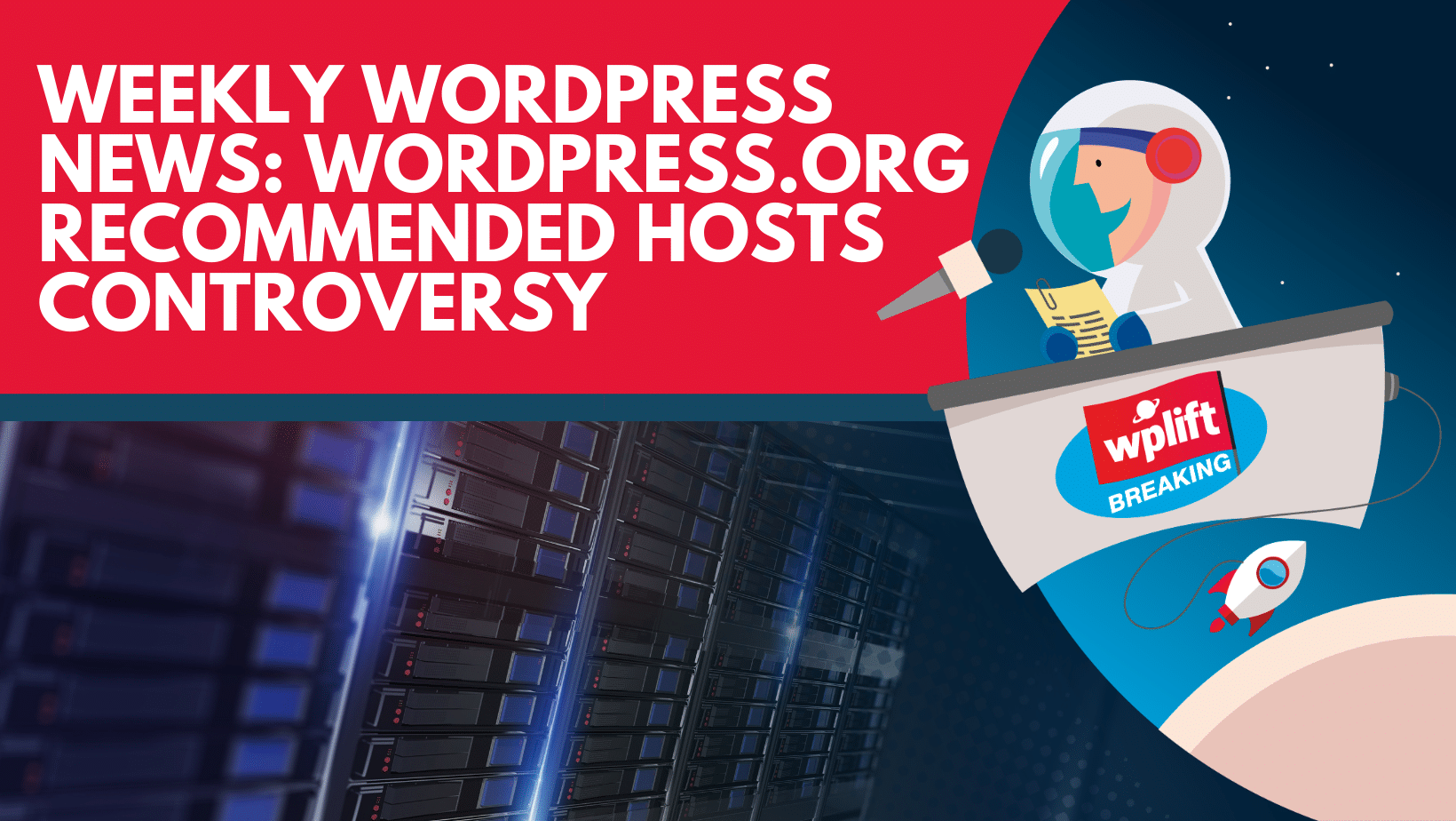 Weekly WordPress News: WordPress.org Recommended Hosts Controversy