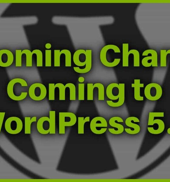 Upcoming Changes Coming to WordPress 5.7