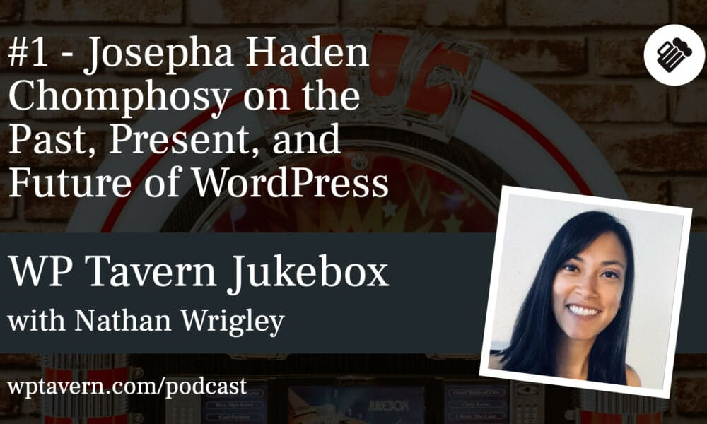 #1 – Josepha Haden Chomphosy on the Past, Present, and Future of WordPress