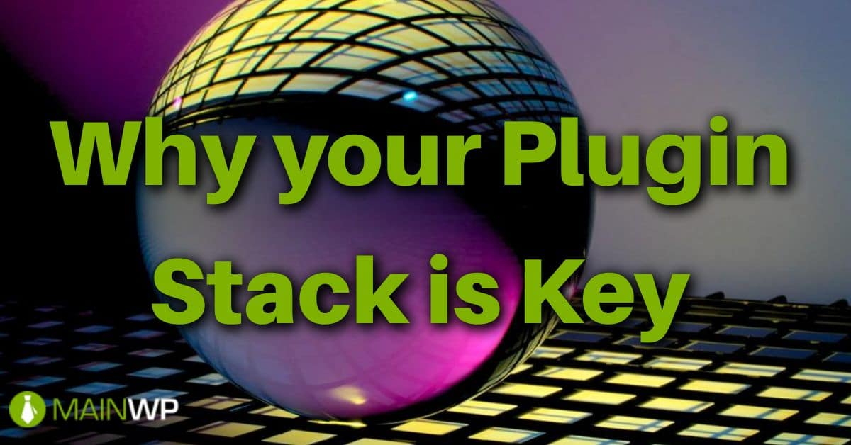 Why your Plugin Stack is Key