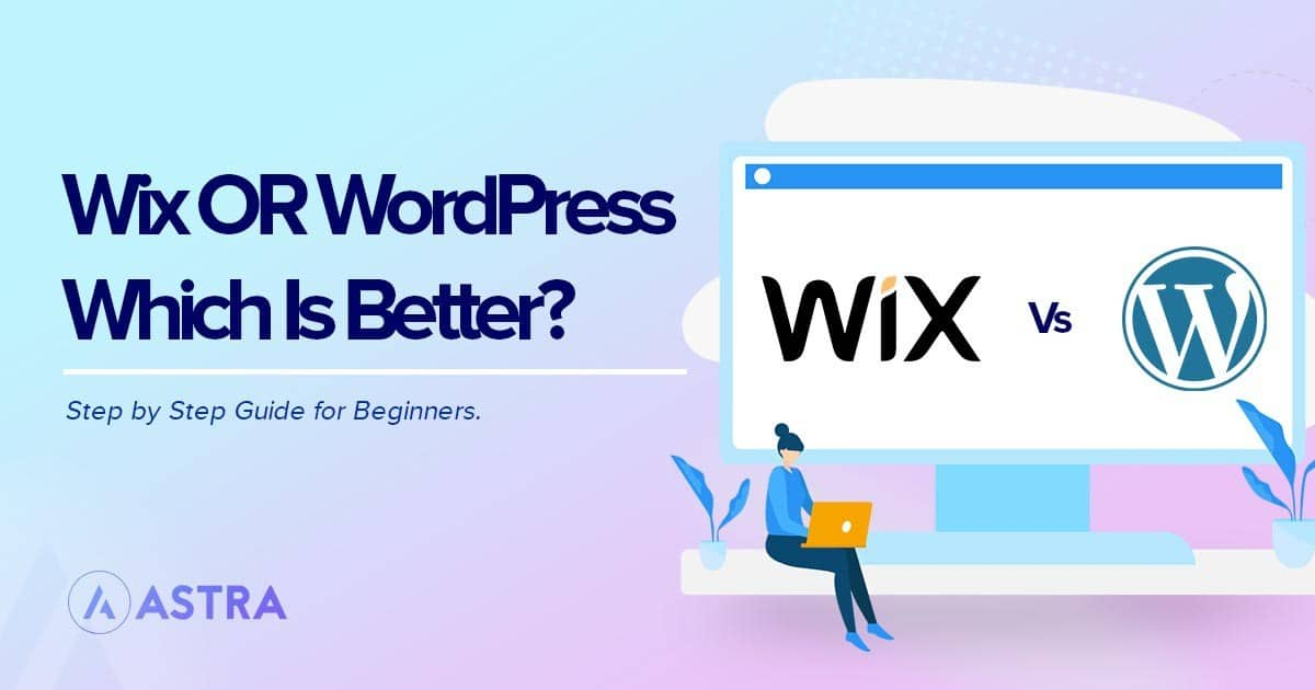 Wix vs WordPress: Which Website Builder Should You Use?