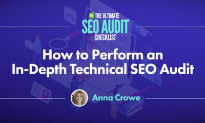 How to Perform an In-Depth Technical SEO Audit via @annaleacrowe
