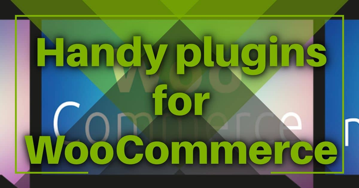 Handy plugins for WooCommerce