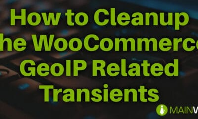 How to Cleanup the WooCommerce GeoIP Related Transients