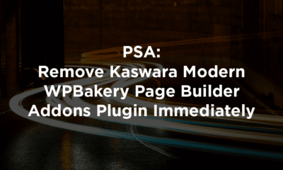 PSA: Remove Kaswara Modern WPBakery Page Builder Addons Plugin Immediately