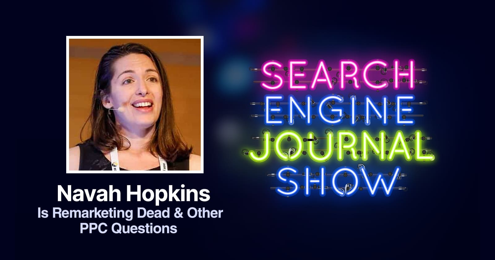 Is Remarketing Dead & Other PPC Questions with Navah Hopkins - Ep. 221 via @sejournal, @brentcsutoras