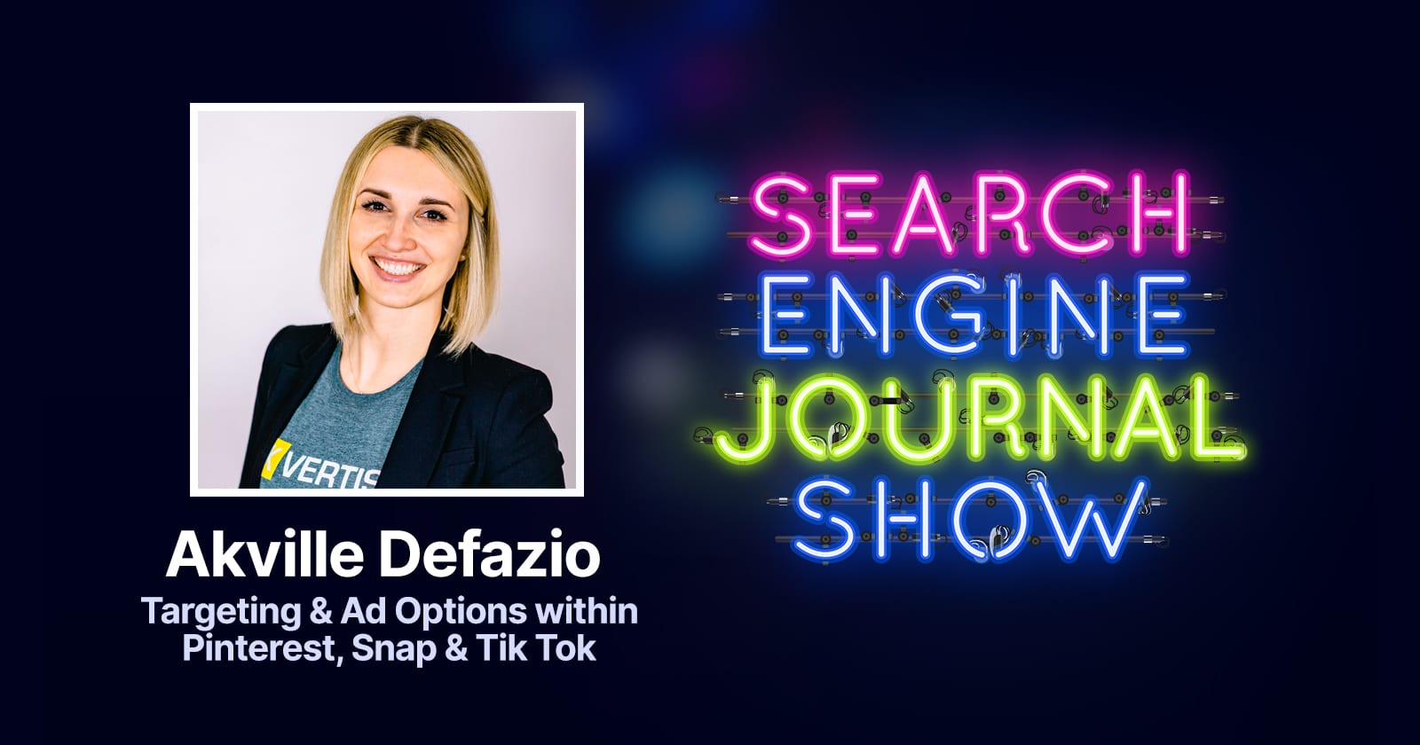 Pinterest, Snap, TikTok Targeting & Ad Options with Akville Defazio [Podcast] via @sejournal, @brentcsutoras