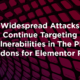 Widespread Attacks Continue Targeting Vulnerabilities in The Plus Addons for Elementor Pro