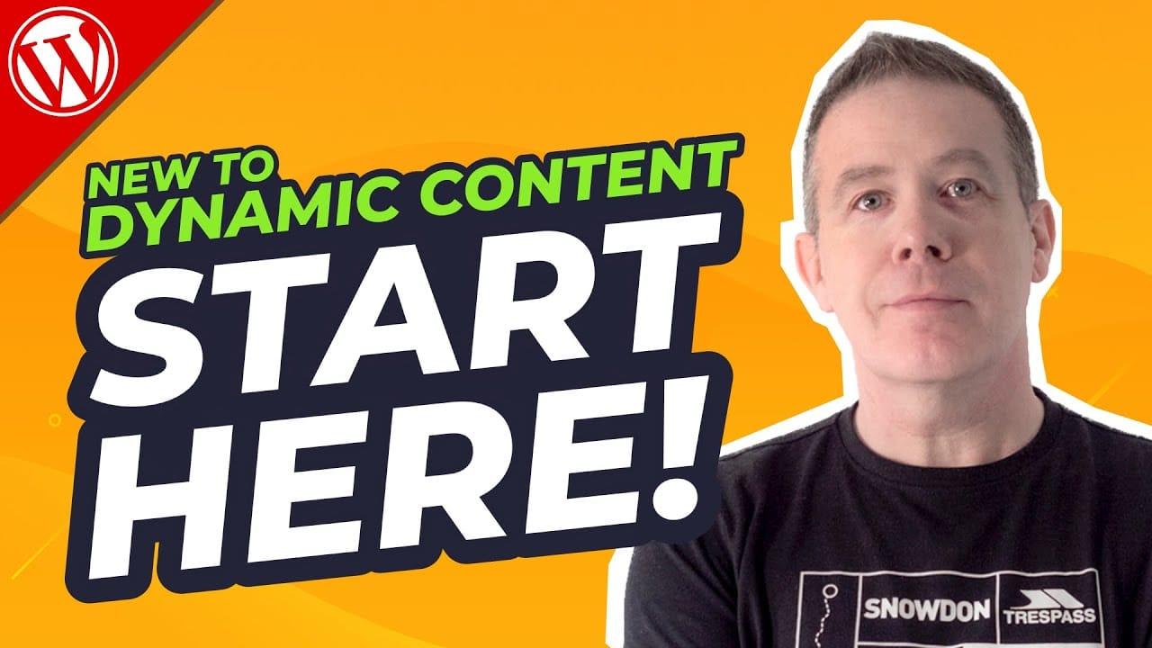 Dynamic Content WordPress Beginners Guide 2021