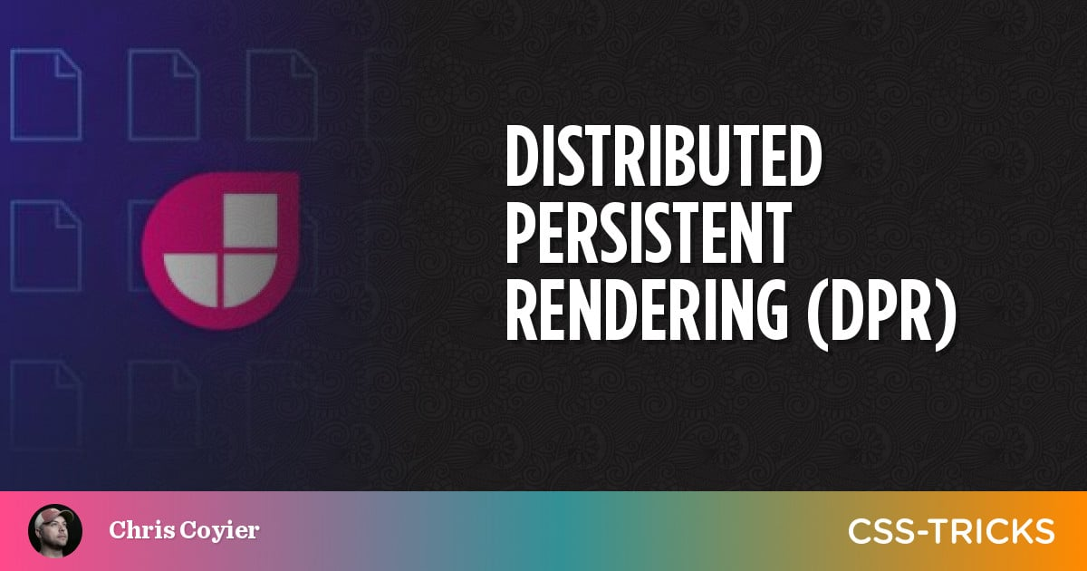 Distributed Persistent Rendering (DPR)