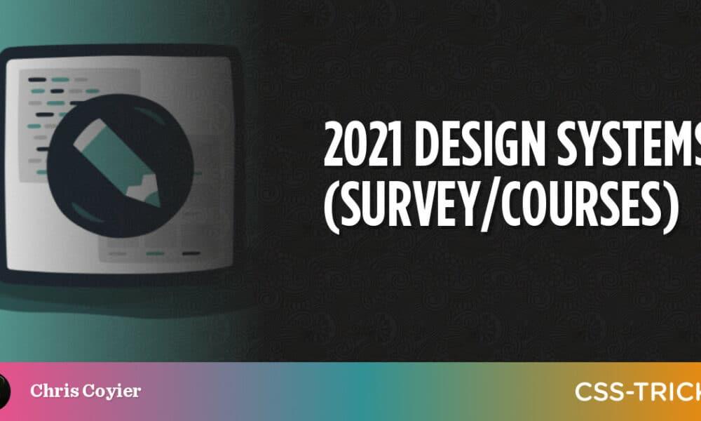 2021 Design Systems (Survey/Courses)