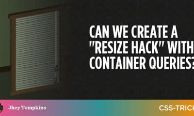 """Can We Create a """"Resize Hack"""" With Container Queries?"""