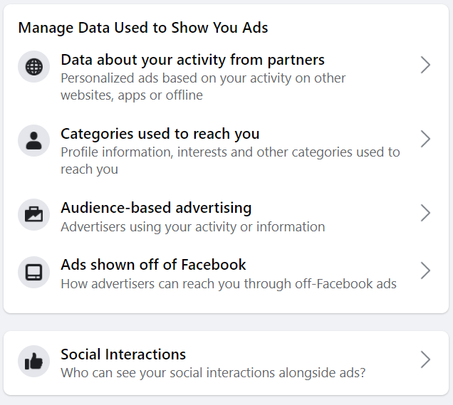 Facebook has a setting to manage data used to show you ads.