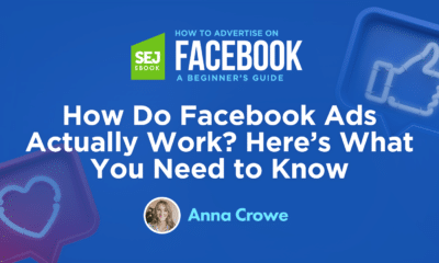 How Do Facebook Ads Actually Work? Here's What You Need to Know via @sejournal, @annaleacrowe