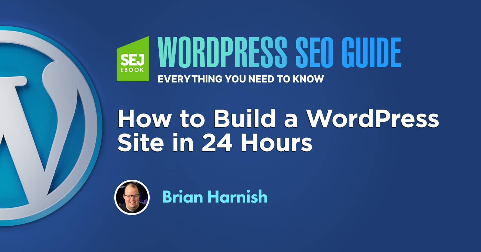 How to Build a WordPress Site in 24 Hours via @sejournal, @BrianHarnish