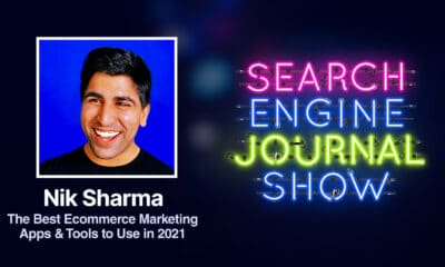The Best Ecommerce Marketing Apps & Tools to Use in 2021 with Nik Sharma - Ep. 225 via @sejournal, @brentcsutoras