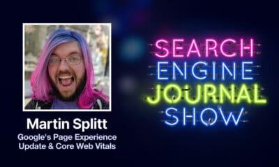 Google's Page Experience Update & Core Web Vitals with Martin Splitt - Ep. 226 via @sejournal, @brentcsutoras