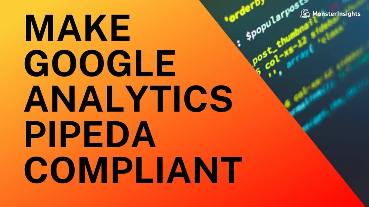 How To Make Google Analytics PIPEDA Compliant In 2021