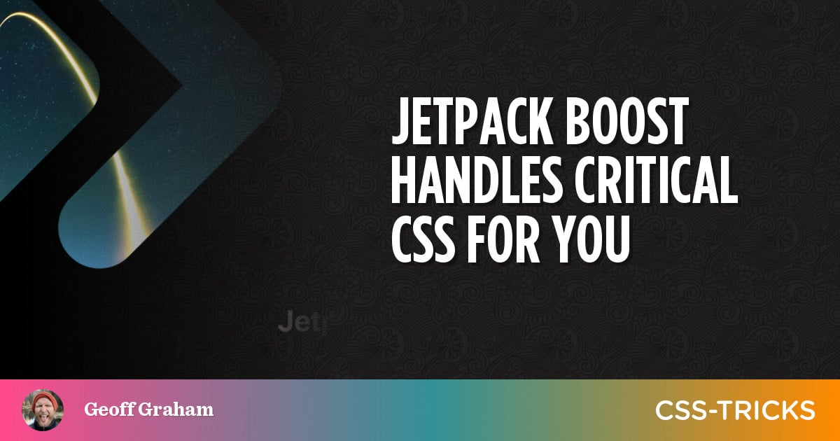 Jetpack Boost Handles Critical CSS For You