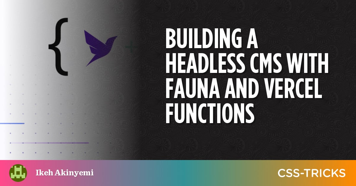 Building a Headless CMS with Fauna and Vercel Functions