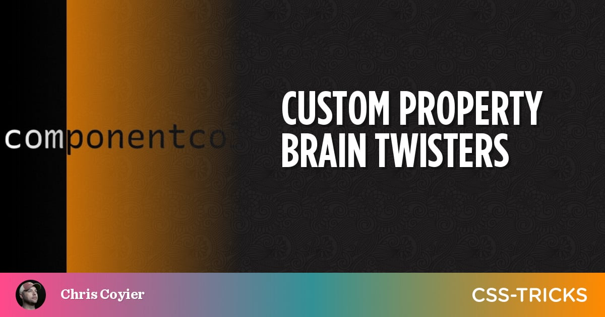 Custom Property Brain Twisters