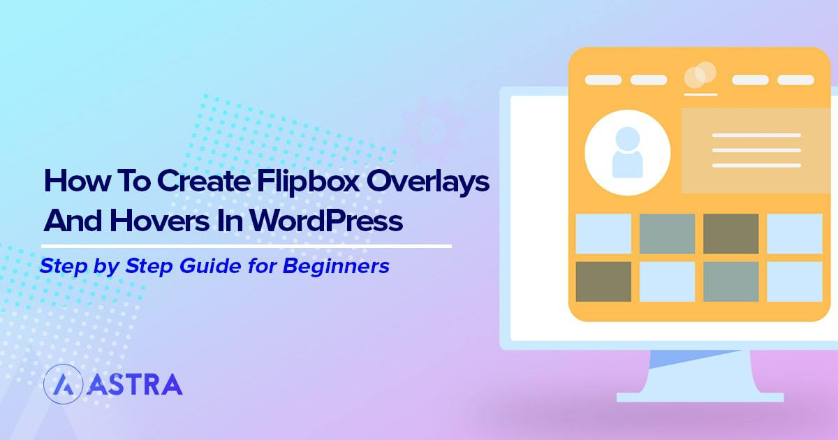 3 Simple Ways to Create Flipbox Overlays and Hovers in WordPress