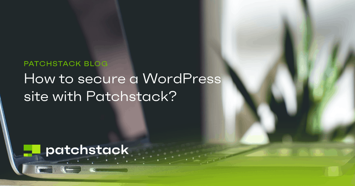 How to secure a WordPress site with Patchstack? - Patchstack
