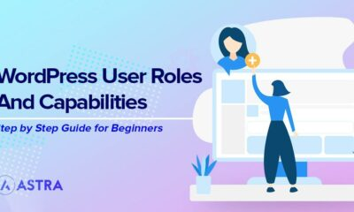 The Complete Beginners Guide to WordPress User Roles and Capabilities