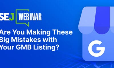 Are You Making These Big Mistakes with Your GMB Listing? [Webinar] via @sejournal, @hethr_campbell