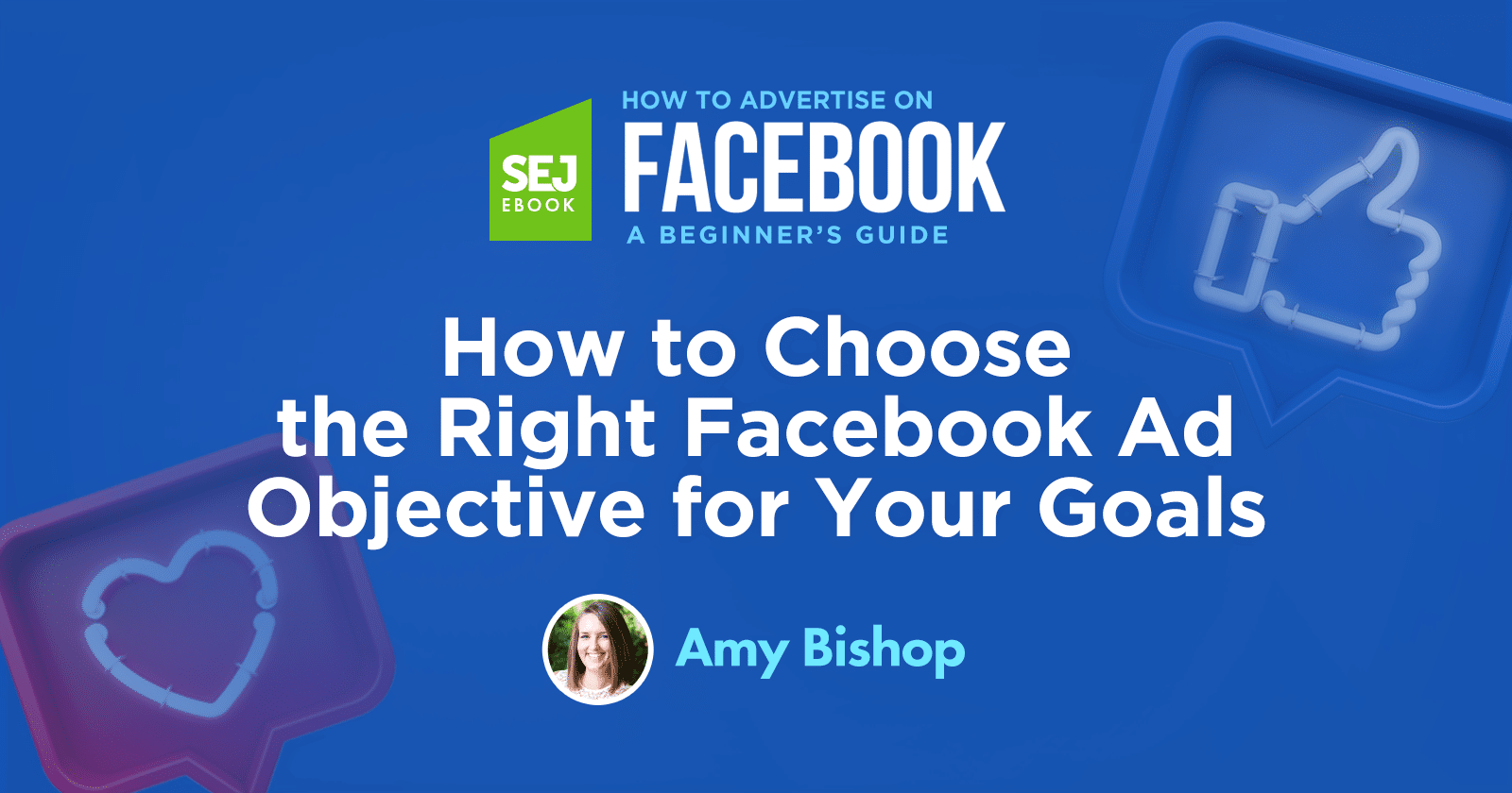How to Choose the Right Facebook Ad Objective for Your Goals via @sejournal, @hoffman8