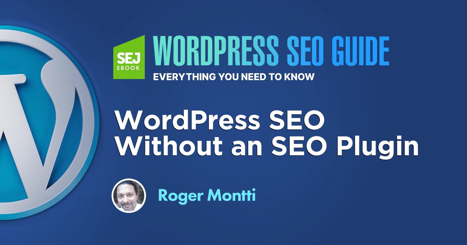 WordPress SEO Without an SEO Plugin via @sejournal, @martinibuster