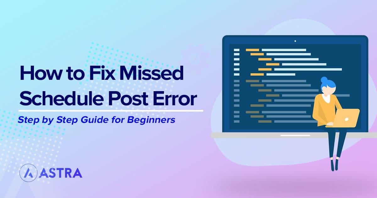 4 Simple Ways to Fix WordPress Missed Schedule Post Error