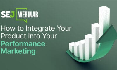How to Integrate Your Product Into Your Performance Marketing [Webinar] via @sejournal, @hethr_campbell