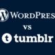 WordPress vs Tumblr: Comparing Two of the Most Popular Blogging Platforms