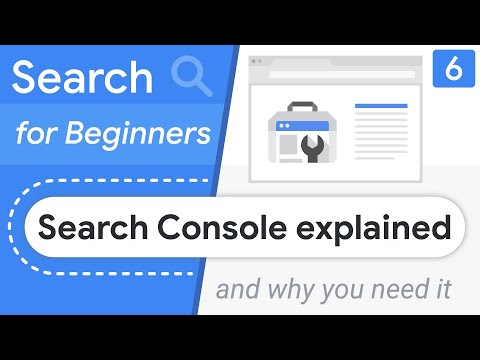 Search Console explained (and why you need it)| Search for Beginners Ep 6